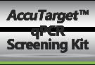 AccuTarget™ qPCR Screening Kit